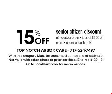 15% Off senior citizen discount 65 years or older, jobs of $500 or more, check or cash only. With this coupon. Must be presented at the time of estimate. Not valid with other offers or prior services. Expires 3-30-18. Go to LocalFlavor.com for more coupons.