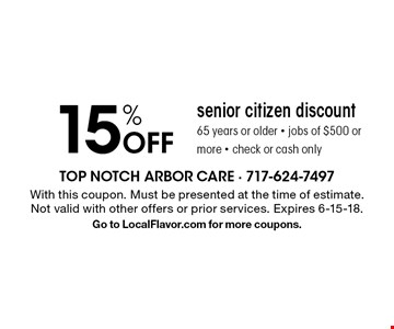 15% Off senior citizen discount, 65 years or older - jobs of $500 or more, check or cash only. With this coupon. Must be presented at the time of estimate. Not valid with other offers or prior services. Expires 6-15-18. Go to LocalFlavor.com for more coupons.