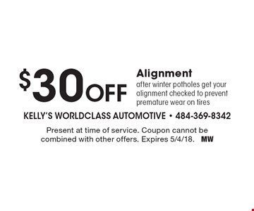 $30 off alignment. After winter pot holes get your alignment checked to prevent premature wear on tires. Present at time of service. Coupon cannot be combined with other offers. Expires 5/4/18. MW