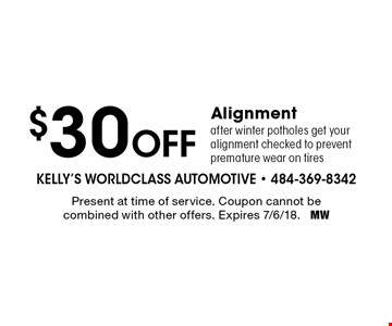 $30 Off Alignment. After winter potholes get your alignment checked to prevent premature wear on tires. Present at time of service. Coupon cannot be combined with other offers. Expires 7/6/18. MW