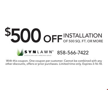 $500 off installation of 500 sq. ft. or more. With this coupon. One coupon per customer. Cannot be combined with any other discounts, offers or prior purchases. Limited time only. Expires 3-16-18.