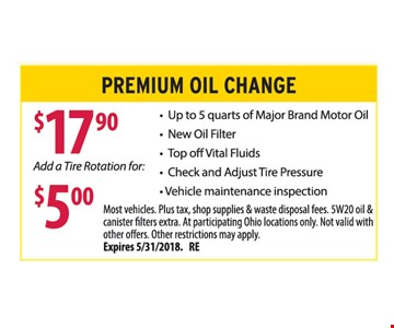 Premium Oil Change $17.90 add a tire rotation for: $5.00