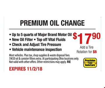 • Up to 5 quarts of Major Brand Motor Oil • New Oil Filter • Top off Vital Fluids • Check and Adjust Tire Pressure • Vehicle maintenance inspection. Most vehicles. Plus tax, shop supplies & waste disposal fees. 5W20 oil & canister filters extra. At participating Ohio locations only. Not valid with other offers. Other restrictions may apply. RE