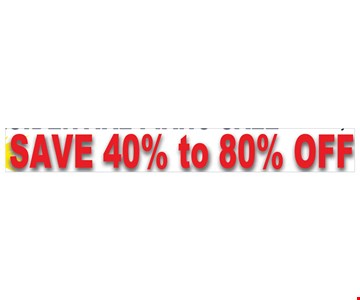 save 40% to 80% off
