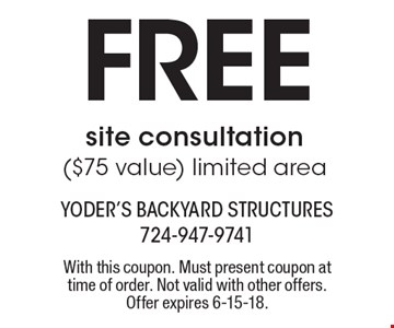 Free site consultation ($75 value) limited area. With this coupon. Must present coupon at time of order. Not valid with other offers. Offer expires 6-15-18.