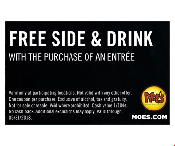 Free side & drink with the purchase of an entree