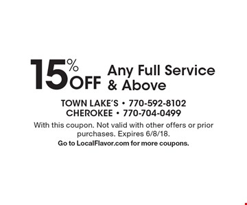 15% Off Any Full Service & Above. With this coupon. Not valid with other offers or prior purchases. Expires 6/8/18. Go to LocalFlavor.com for more coupons.