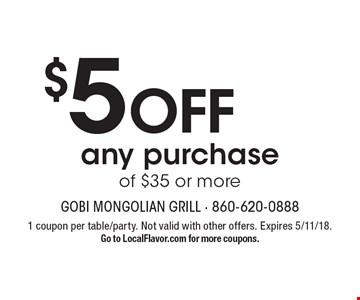 $5 off any purchase of $35 or more. 1 coupon per table/party. Not valid with other offers. Expires 5/11/18. Go to LocalFlavor.com for more coupons.