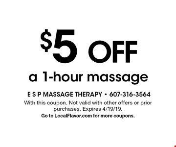 $5 OFF a 1-hour massage. With this coupon. Not valid with other offers or prior purchases. Expires 4/19/19.Go to LocalFlavor.com for more coupons.