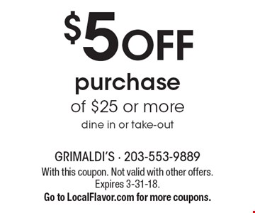 $5 Off Purchase Of $25 Or More. Dine in or take-out. With this coupon. Not valid with other offers. Expires 3-31-18. Go to LocalFlavor.com for more coupons.