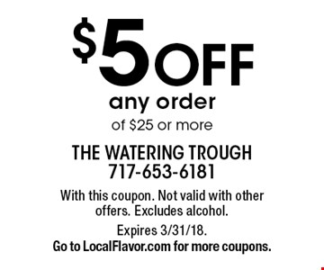 $5 OFF any order of $25 or more. With this coupon. Not valid with other offers. Excludes alcohol. Expires 3/31/18. Go to LocalFlavor.com for more coupons.