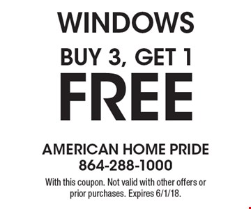 Buy 3, Get 1 Free Windows. With this coupon. Not valid with other offers or prior purchases. Expires 6/1/18.