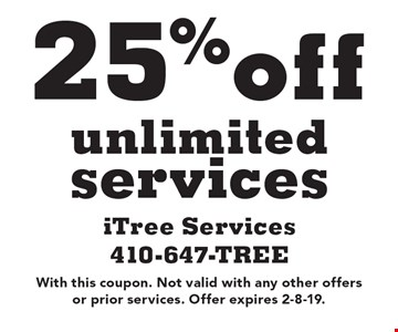 25% off unlimited services. With this coupon. Not valid with any other offers or prior services. Offer expires 2-8-19.