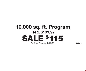 $115 10,000 sq. ft. Fertilome Program. Reg. $139.97. No limit. Expires 4-30-18.