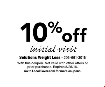 10% off initial visit. With this coupon. Not valid with other offers or prior purchases. Expires 5/25/18. Go to LocalFlavor.com for more coupons.