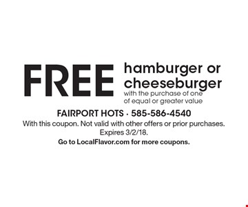 Free hamburger or cheeseburger. With the purchase of one of equal or greater value. With this coupon. Not valid with other offers or prior purchases. Expires 3/2/18. Go to LocalFlavor.com for more coupons.