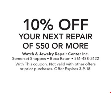 10% off your Next Repair of $50 or more. With This coupon. Not valid with other offers or prior purchases. Offer Expires 3-9-18.