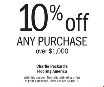 10% off any purchase over $1,000. With this coupon. Not valid with other offers or prior purchases. Offer expires 4/30/18.