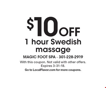 $10 Off 1 hour Swedish massage. With this coupon. Not valid with other offers. Expires 3-31-18. Go to LocalFlavor.com for more coupons.