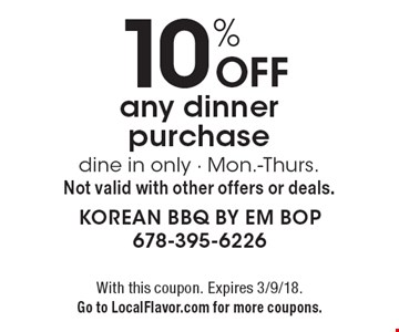 10% Off any dinner purchase dine in only - Mon.-Thurs.Not valid with other offers or deals. With this coupon. Expires 3/9/18.Go to LocalFlavor.com for more coupons.
