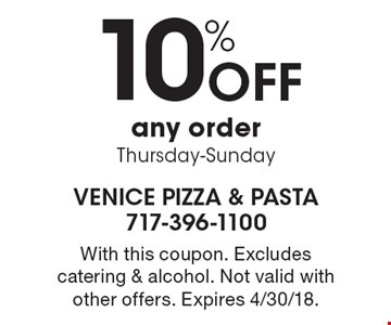 10% Off any order. Thursday-Sunday. With this coupon. Excludes catering & alcohol. Not valid with other offers. Expires 4/30/18.