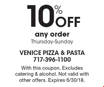 10% Off any order, Thursday-Sunday. With this coupon. Excludes catering & alcohol. Not valid with other offers. Expires 6/30/18.