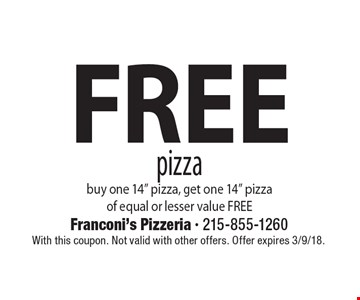 Free pizza. buy one 14
