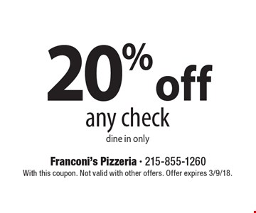 20% off any check. dine in only. With this coupon. Not valid with other offers. Offer expires 3/9/18.