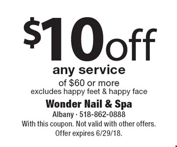 $10off any service of $60 or more. Excludes happy feet & happy face. With this coupon. Not valid with other offers. Offer expires 6/29/18.