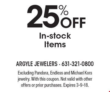 25% Off In-stock Items. Excluding Pandora, Endless and Michael Kors jewelry. With this coupon. Not valid with other offers or prior purchases. Expires 3-9-18.