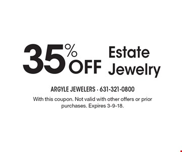 35% Off Estate Jewelry. With this coupon. Not valid with other offers or prior purchases. Expires 3-9-18.