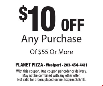 $10 Off Any Purchase Of $55 Or More. With this coupon. One coupon per order or delivery. May not be combined with any other offer. Not valid for orders placed online. Expires 3/9/18.