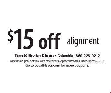 $15 off alignment. With this coupon. Not valid with other offers or prior purchases. Offer expires 3-9-18. Go to LocalFlavor.com for more coupons.
