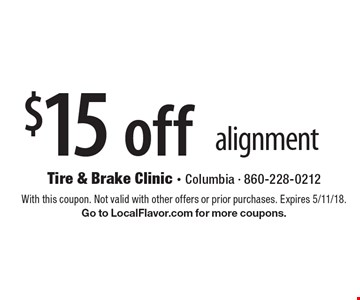 $15 off alignment. With this coupon. Not valid with other offers or prior purchases. Expires 5/11/18. Go to LocalFlavor.com for more coupons.