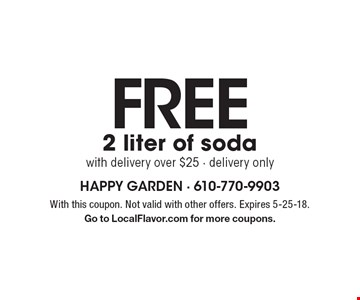 Free 2 liter of soda with delivery over $25. Delivery only. With this coupon. Not valid with other offers. Expires 5-25-18. Go to LocalFlavor.com for more coupons.