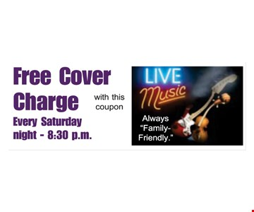 Free cover charge. Every Saturday night 8:30pm. With this coupon.