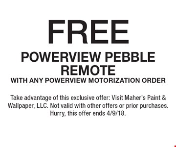 FREE powerview pebble remote with any powerview motorization order. Take advantage of this exclusive offer: Visit Maher's Paint & Wallpaper, LLC. Not valid with other offers or prior purchases. Hurry, this offer ends 4/9/18.