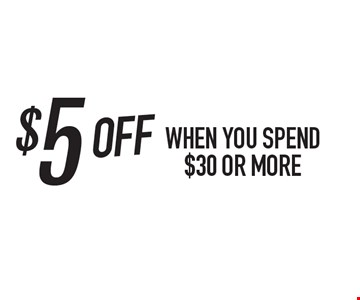 $5 OFF when you spend $30 or more. One coupon per person. Per visit. Not valid in conjunction with any other coupon or lunch menu specials. No cash value. Expires 5-31-18.