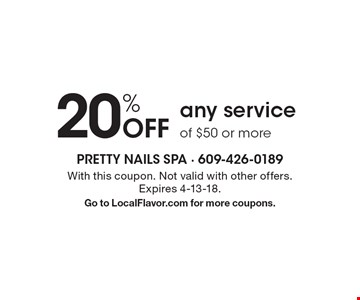 20% Off any service of $50 or more. With this coupon. Not valid with other offers. Expires 4-13-18. Go to LocalFlavor.com for more coupons.
