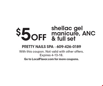 $5 Off shellac gel manicure, ANC & full set. With this coupon. Not valid with other offers. Expires 4-13-18. Go to LocalFlavor.com for more coupons.