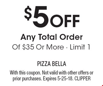 $5 OFF Any Total Order Of $35 Or More. Limit 1. With this coupon. Not valid with other offers or prior purchases. Expires 5-25-18. CLIPPER