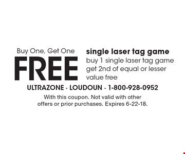 Buy One, Get One Free single laser tag game. Buy 1 single laser tag game get 2nd of equal or lesser value free. With this coupon. Not valid with other offers or prior purchases. Expires 6-22-18.