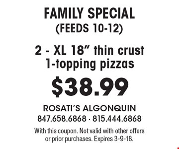 FAMILY special (feeds 10-12) $38.99 2 - XL 18