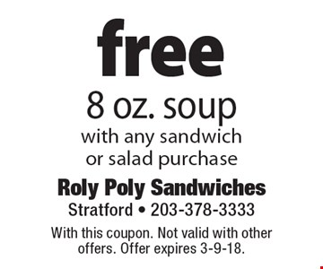 Free 8 oz. soup with any sandwich or salad purchase. With this coupon. Not valid with other offers. Offer expires 3-9-18.