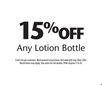 15% off Any Lotion Bottle. Limit one per customer. Must present at purchase. Not valid with any other offer. Restrictions may apply. See salon for full details. Offer expires 3-9-18.
