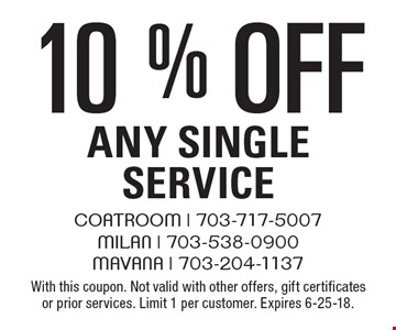 10% off Any Single Service. With this coupon. Not valid with other offers, gift certificates or prior services. Limit 1 per customer. Expires 6-25-18.