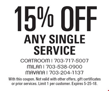 15% off Any SingleService. With this coupon. Not valid with other offers, gift certificates or prior services. Limit 1 per customer. Expires 5-25-18.