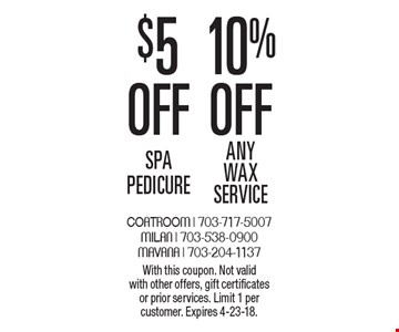 $5 off spa pedicure OR 10% off any wax service. With this coupon. Not valid with other offers, gift certificates or prior services. Limit 1 per customer. Expires 4-23-18.