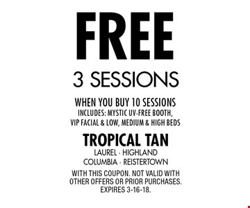 Free 3 sessions when you buy 10 sessions Includes: Mystic UV-Free booth, VIP facial & low, medium & high beds. With this coupon. Not valid with other offers or prior purchases. Expires 3-16-18.