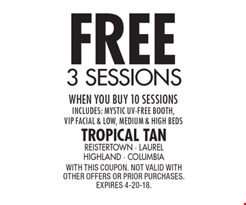 Free 3 sessions when you buy 10 sessions. Includes: Mystic UV-Free booth, VIP facial & low, medium & high beds. With this coupon. Not valid with other offers or prior purchases. Expires 4-20-18.